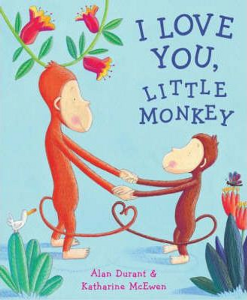 Durant, Alan / I Love You, Little Monkey (Children's Picture Book)