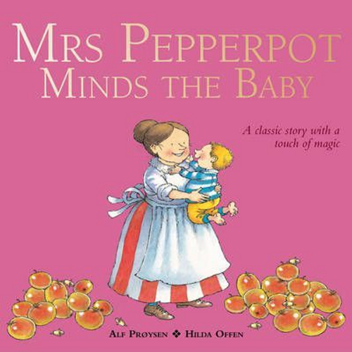 Proysen, Alf / Mrs Pepperpot Minds the Baby (Children's Picture Book)