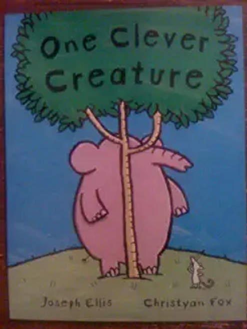 Ellis, Joseph / One Clever Creature (Children's Picture Book)