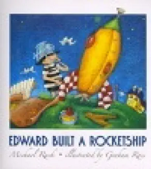 Rack, Michael / Edward Built a Rocketship (Children's Picture Book)