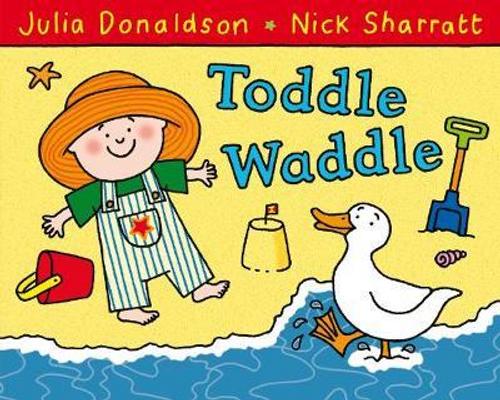 Donaldson, Julia / Toddle Waddle (Children's Picture Book)
