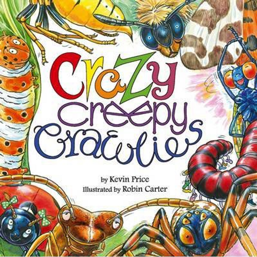 Price, Kevin Charles / Crazy Creepy Crawlies (Children's Picture Book)