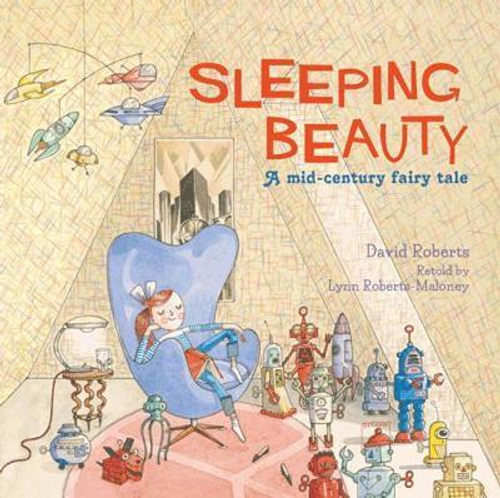 Roberts, Lynn / Sleeping Beauty : A Mid-century Fairy Tale (Children's Picture Book)