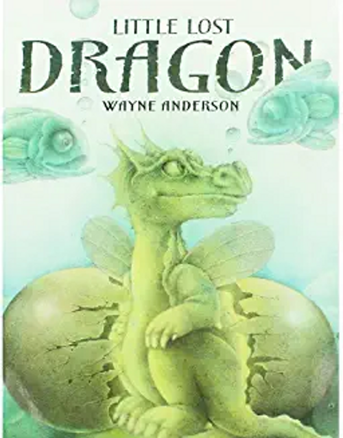 Anderson, Wayne /  Little Lost Dragon (Children's Picture Book)