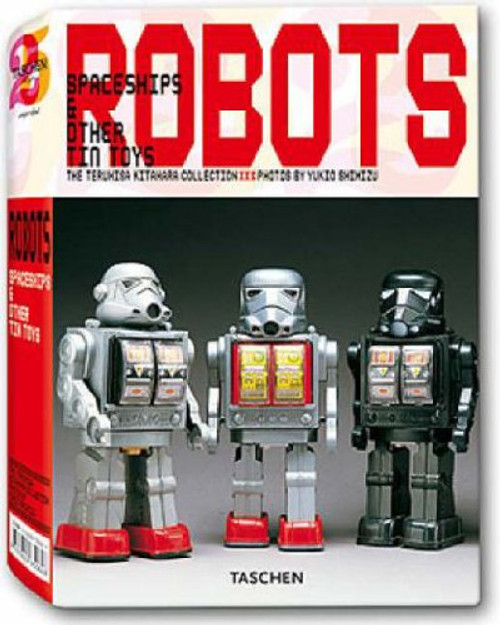 Kitahara, Teruhisa - Robots, Spaceships and Other Tin Toys - HB - Taschen