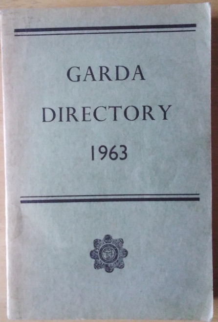 Garda Síochana Representative Body - Garda Directory : 1963 ( Number 40) - PB - Staff Index