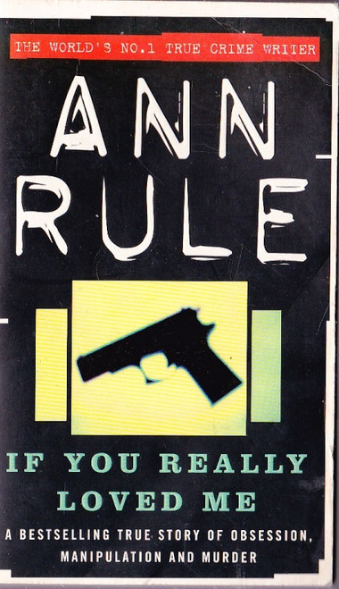 Rule, Ann / If You Really Loved Me