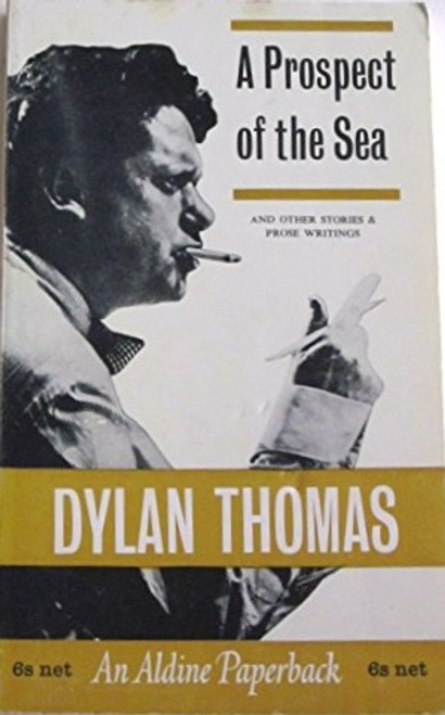 Thomas, Dylan - A Prospect of the Sea  ( & Other Stories & Prose) - Vintage Aldine PB  - 1968
