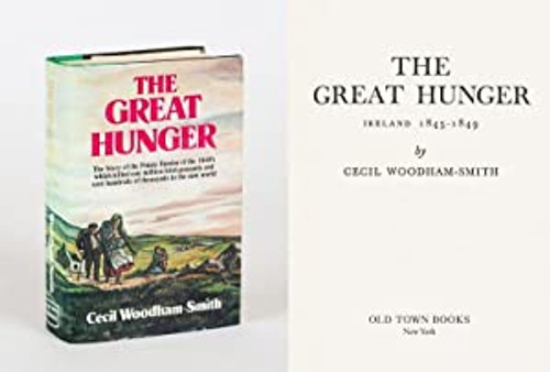 Woodham-Smith , Cecil - The Great Hunger : Ireland 1845-9 - HB 1989 Reprint Edition - ( Originally 1962)