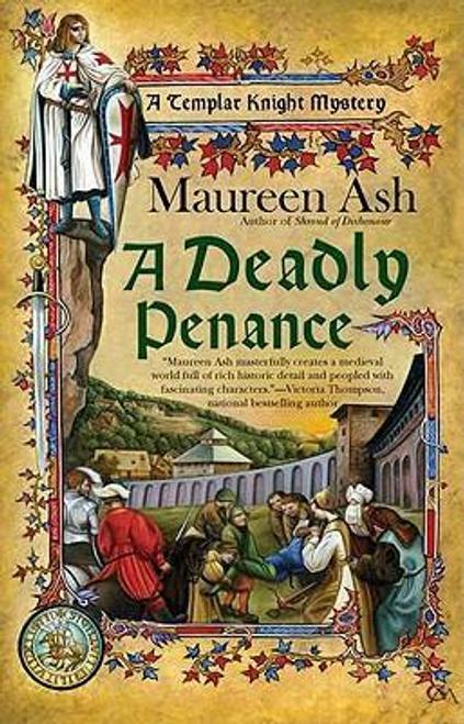 Ash, Maureen / A Deadly Penance : A Templar Knight