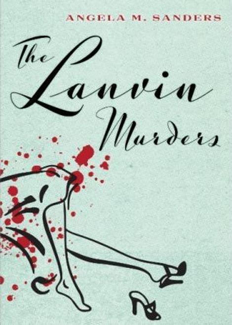 Sanders, Angela M / The Lanvin Murders