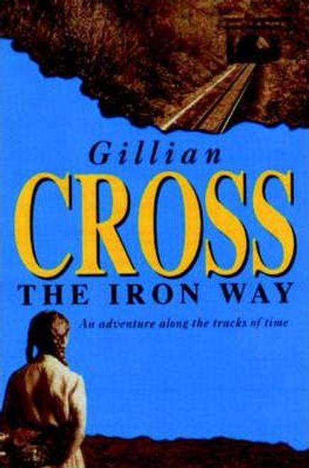Cross, Gillian / The Iron Way