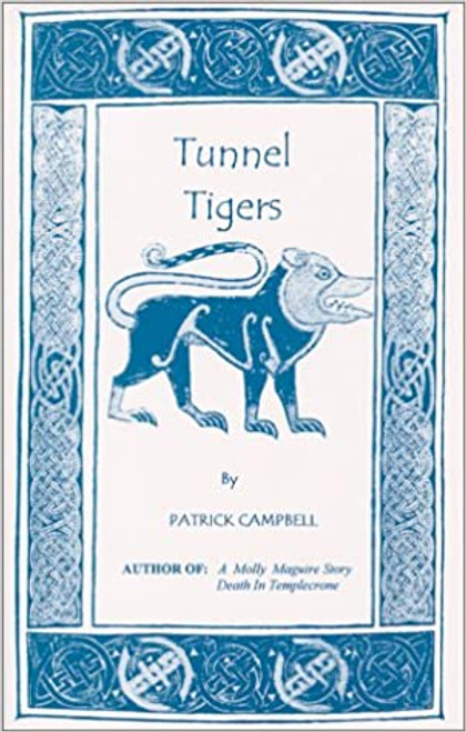 Campbell, Patrick - Tunnel Tigers :  A First-hand Account of a Hydro Boy in the Highlands- PB - 2000