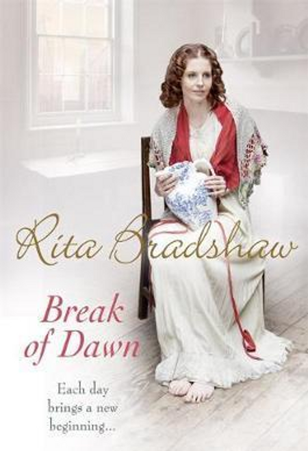 Bradshaw, Rita / Break of Dawn : Each day brings a new beginning...