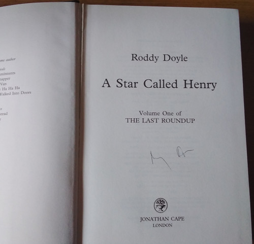 Doyle, Roddy - SIGNED - A Star Called Henry - HB 1st Edition ( Last Roundup - Volume 1 )