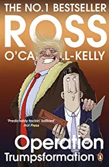 O'Carroll-Kelly, Ross / Operation Trumpsformation