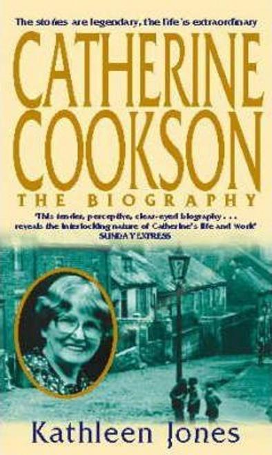 Jones, Kathleen / Catherine Cookson : The Biography