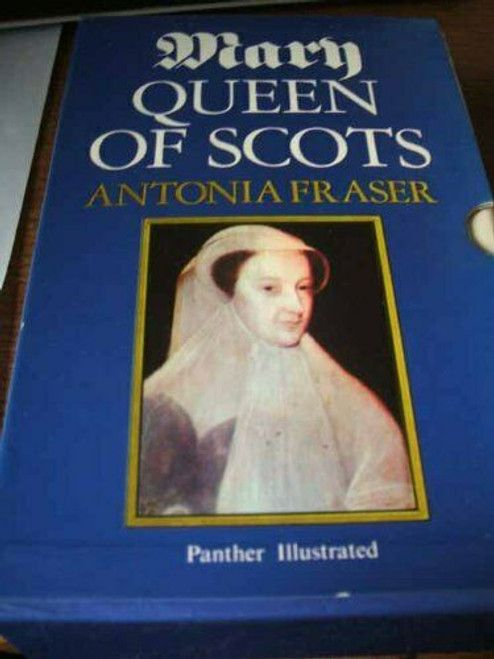 Fraser, Antonia - Mary Queen of Scots - Panther lllustrated Pb , Slipcased 1972