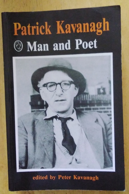 Kavanagh, Peter ( Editor) - Patrick Kavanagh : Man and Poet - PB  - Poetry Biography and Criticism