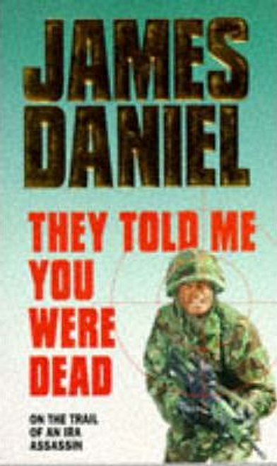 Daniel, James / They Told Me You Were Dead