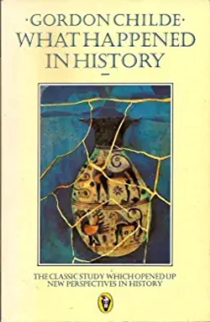 Childe, V. Gordon / What Happened in History