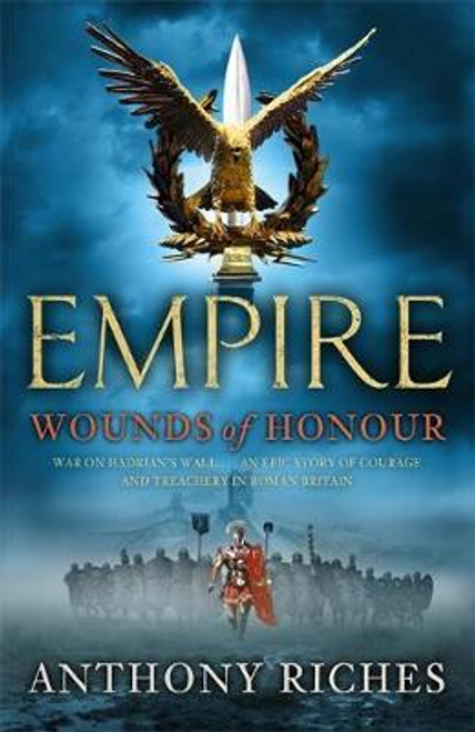 Riches, Anthony / Wounds of Honour: Empire I