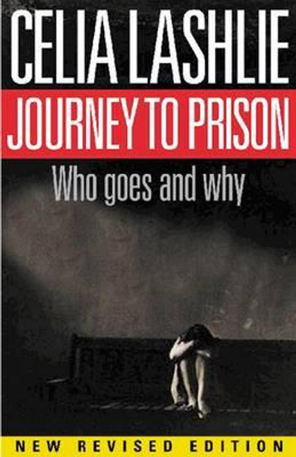 Lashlie, Celia / Journey to Prison : Who Goes and Why