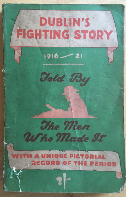 The Kerryman - Dublin's Fighting Story 1916-1921, Told by the Men Who Made It  - PB 1st Edition 1947