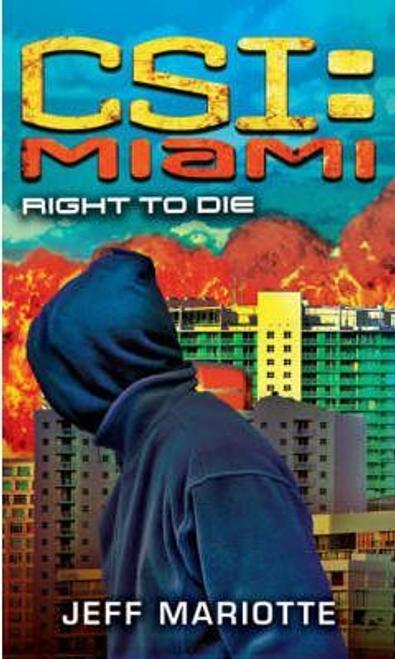 Mariotte, Jeff / CSI Miami: Right to Die