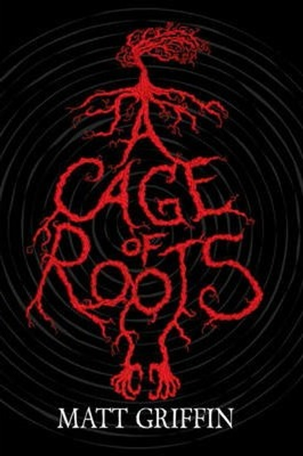 Griffin, Matt / A Cage of Roots