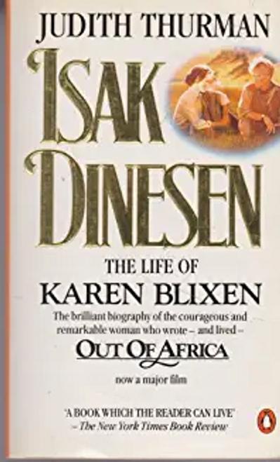 Thurman, Judith / Isak Dinesen : The Life of Karen Blixen