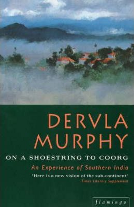 Murphy, Dervla / On a Shoestring to Coorg