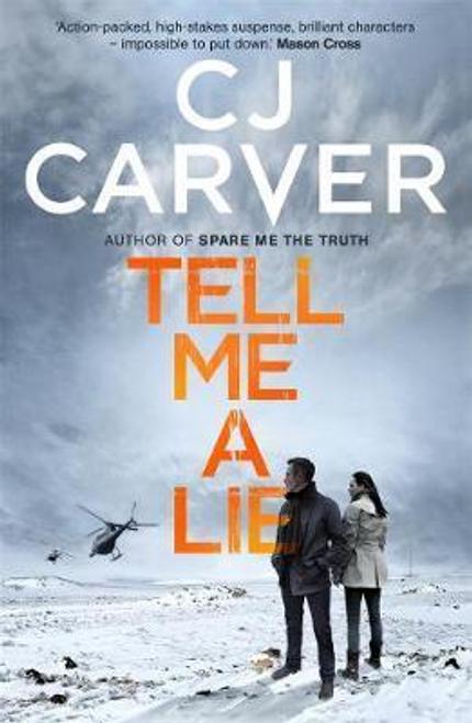 Carver, C. J. / Tell Me A Lie