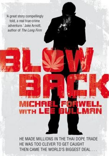 Forwell, Michael / Blowback : Adventures of a Dope Smuggler