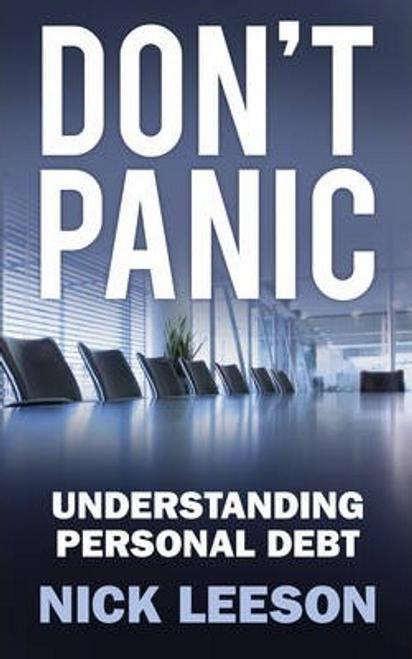 Leeson, Nick / Don't Panic: Understanding Personal Debt
