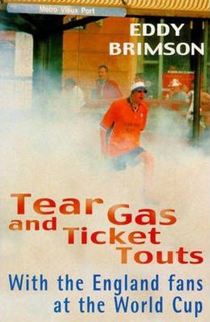 Brimson, Eddy / Tear Gas and Ticket Touts
