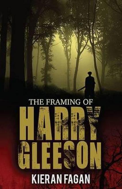 Fagan, Kieran / The Framing of Harry Gleeson