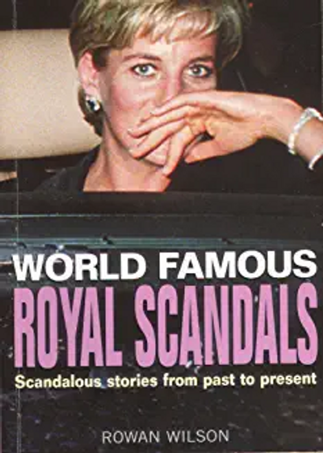 Wilson, Rowan / Royal Scandals