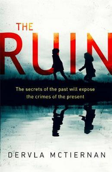 McTiernan, Dervla / The Ruin : The gripping crime thriller you won't want to miss