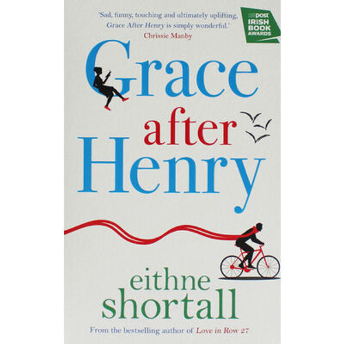 Shortall, Eithne - Grace After Henry - BRAND NEW - PB