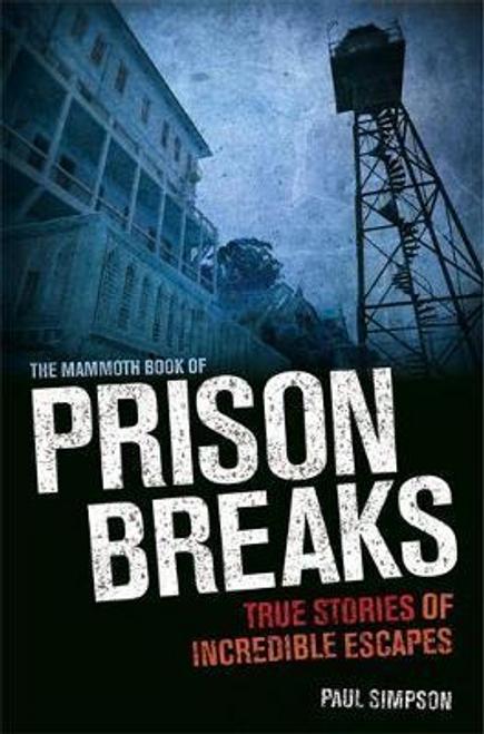 Simpson, Paul / The Mammoth Book of Prison Breaks