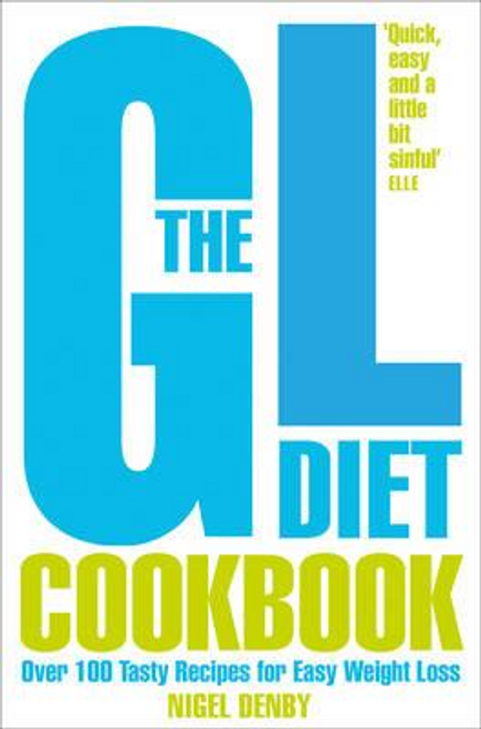 Denby, Nigel / The GL Diet Cookbook : Over 150 Tasty Recipes for Easy Weight Loss
