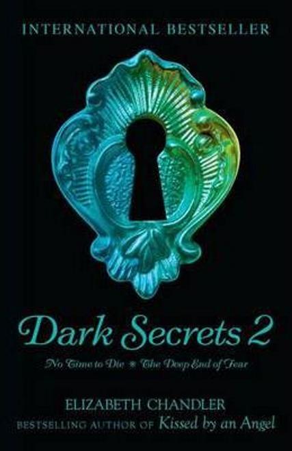 Chandler, Elizabeth / Dark Secrets: No Time to Die & The Deep End of Fear
