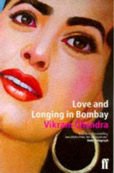 Chandra, Vikram / Love and Longing in Bombay