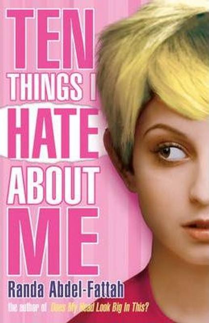 Abdel-Fattah, Randa / Ten Things I Hate About Me