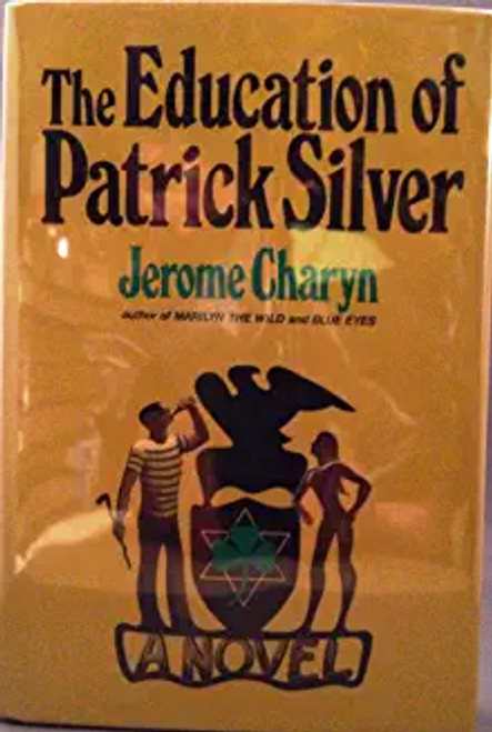Charyn, Jerome / The Education of Patrick Silver