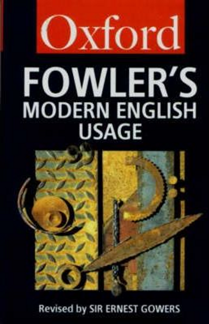 Fowler, H. W. / Fowler's Modern English Usage