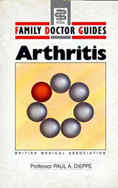 Dieppe, Paul A. / Arthritis - BMA Family Doctor Guide