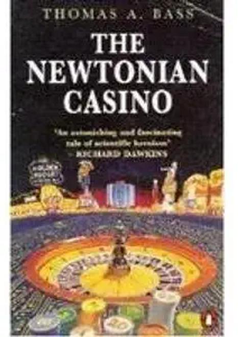 Bass, Thomas A. / The Newtonian Casino
