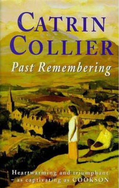 Collier, Catrin / Past Remembering